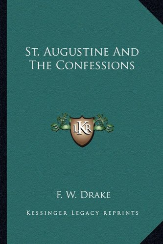 9781162873305: St. Augustine And The Confessions