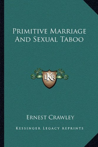 9781162874739: Primitive Marriage And Sexual Taboo