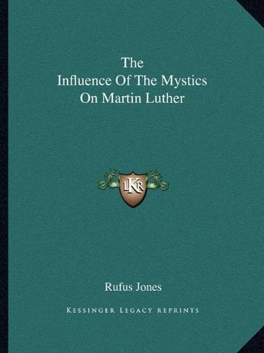 9781162875620: The Influence Of The Mystics On Martin Luther