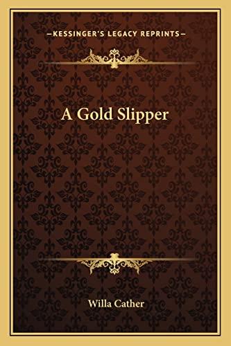 9781162876207: A Gold Slipper