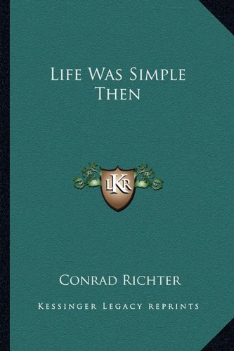 9781162876306: Life Was Simple Then