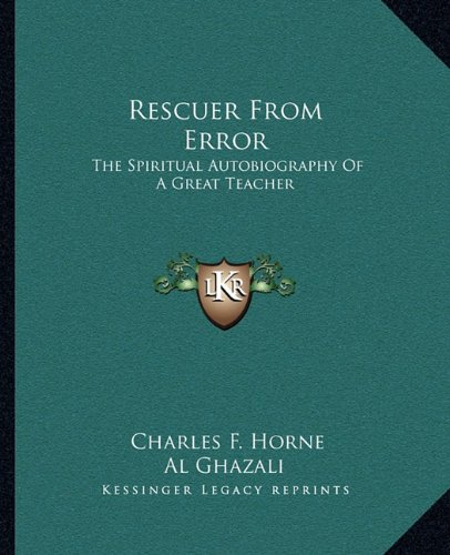 9781162877303: Rescuer From Error: The Spiritual Autobiography Of A Great Teacher