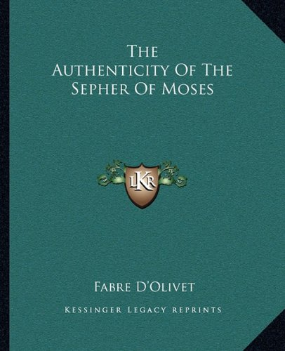 9781162878164: The Authenticity Of The Sepher Of Moses