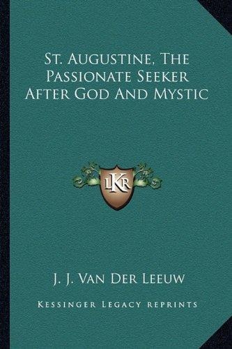 9781162879260: St. Augustine, The Passionate Seeker After God And Mystic