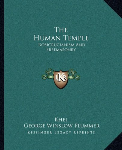 9781162880402: The Human Temple: Rosicrucianism And Freemasonry