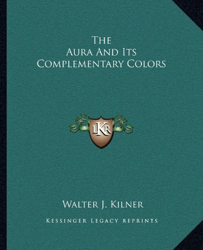 9781162880655: The Aura And Its Complementary Colors