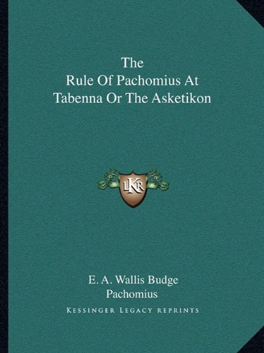 9781162881485: The Rule Of Pachomius At Tabenna Or The Asketikon