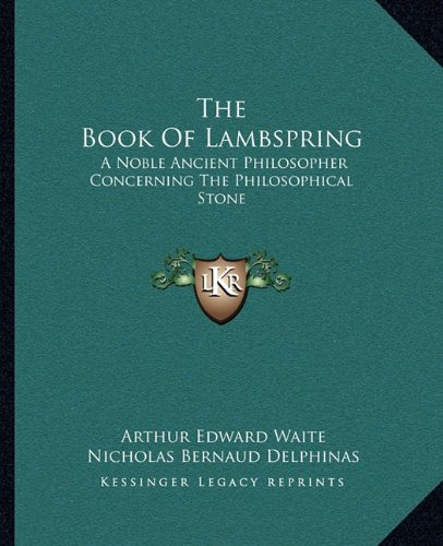 9781162882765: The Book Of Lambspring: A Noble Ancient Philosopher Concerning The Philosophical Stone