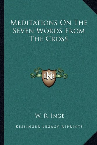 9781162882994: Meditations On The Seven Words From The Cross