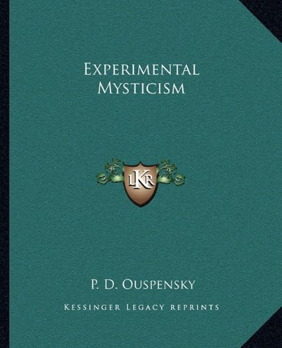 Experimental Mysticism (1162883820) by P. D. Ouspensky
