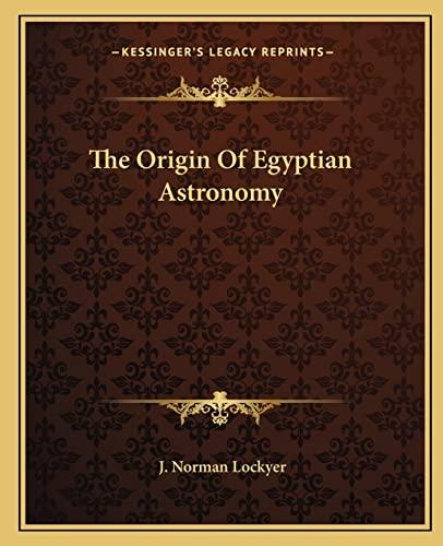9781162885216: The Origin Of Egyptian Astronomy