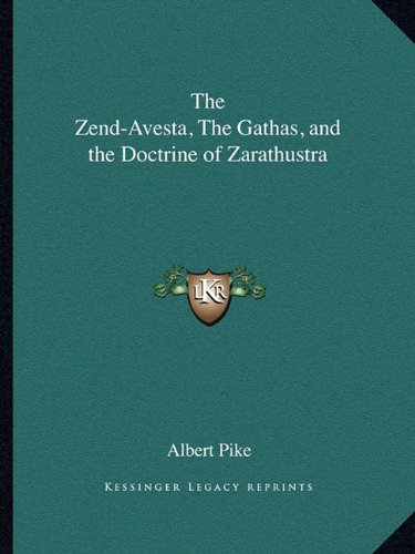 9781162885308: The Zend-Avesta, The Gathas, and the Doctrine of Zarathustra