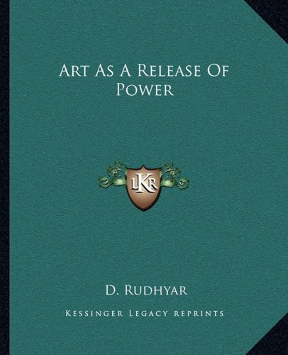 9781162886862: Art As A Release Of Power
