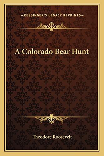9781162887227: A Colorado Bear Hunt