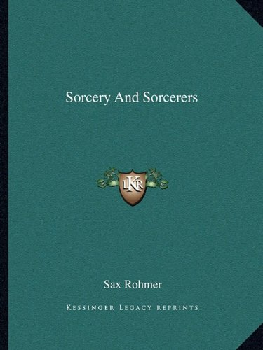 9781162888514: Sorcery And Sorcerers