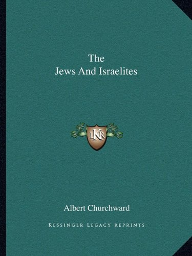 9781162889382: The Jews And Israelites