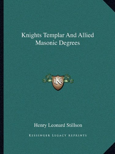 9781162890067: Knights Templar And Allied Masonic Degrees