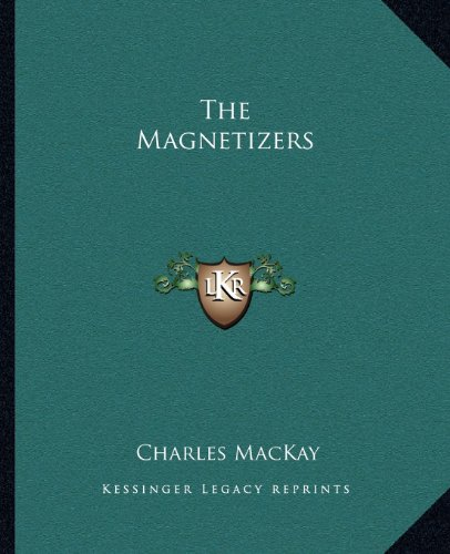 9781162890241: The Magnetizers