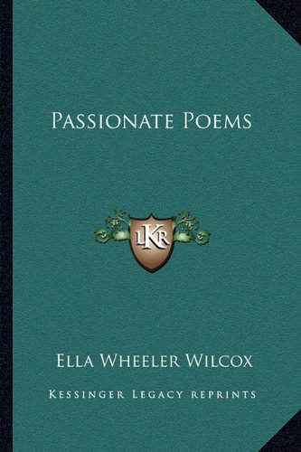 Passionate Poems (1162891645) by Ella Wheeler Wilcox