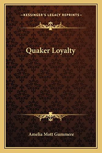 9781162895345: Quaker Loyalty