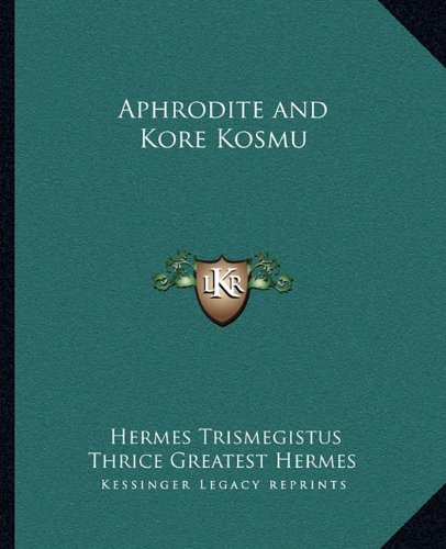 9781162896731: Aphrodite and Kore Kosmu