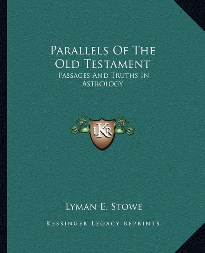 9781162896847: Parallels Of The Old Testament: Passages And Truths In Astrology