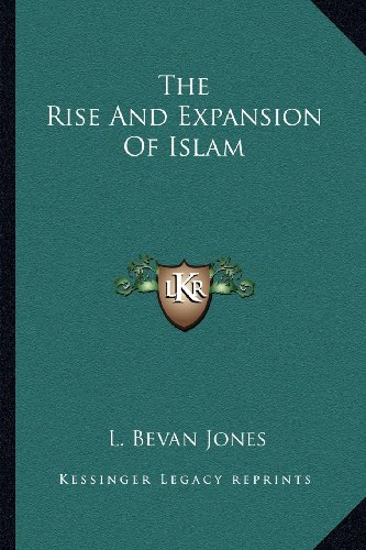 9781162897356: The Rise And Expansion Of Islam