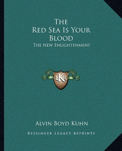 9781162897608: The Red Sea Is Your Blood: The New Enlightenment