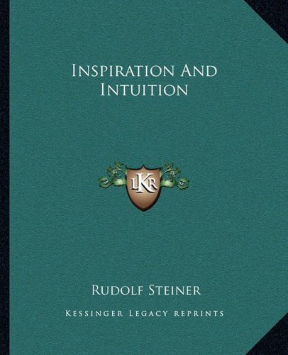 9781162897714: Inspiration And Intuition