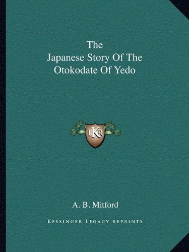 9781162898025: The Japanese Story of the Otokodate of Yedo