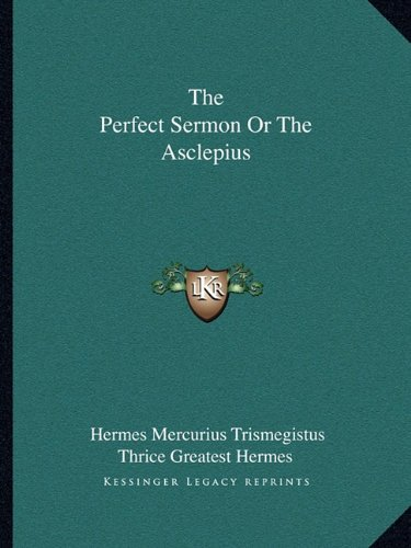 9781162899039: The Perfect Sermon Or The Asclepius