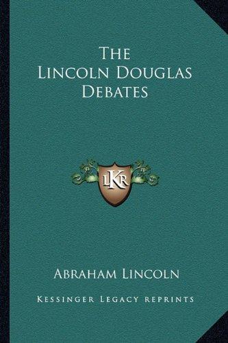 9781162899336: The Lincoln Douglas Debates