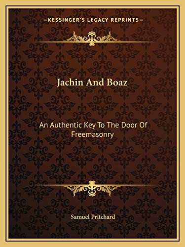9781162900254: Jachin And Boaz: An Authentic Key To The Door Of Freemasonry