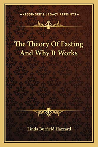 9781162900438: The Theory Of Fasting And Why It Works