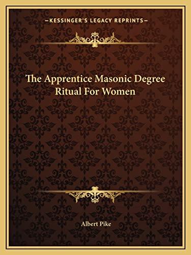 9781162900957: The Apprentice Masonic Degree Ritual For Women