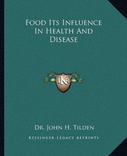 9781162901145: Food Its Influence In Health And Disease
