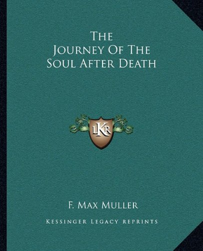 9781162901893: The Journey Of The Soul After Death