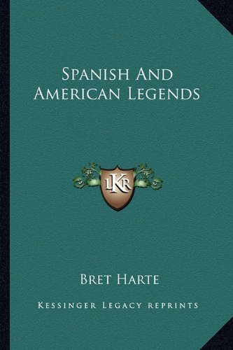 9781162902258: Spanish And American Legends