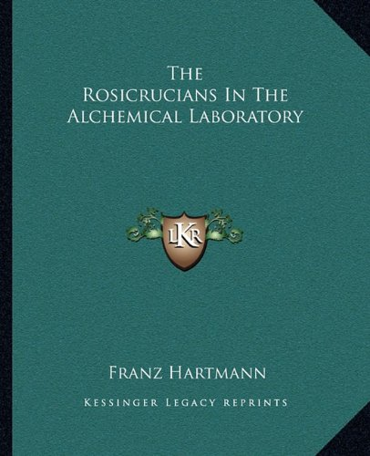 The Rosicrucians in the Alchemical Laboratory (1162902280) by Franz Hartmann