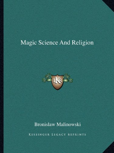 9781162902524: Magic Science and Religion (Kessinger Legacy Reprints.)