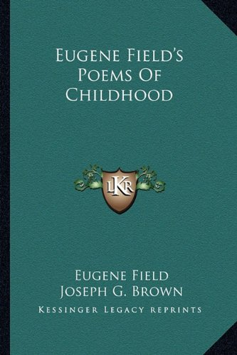 9781162902746: Eugene Field's Poems Of Childhood