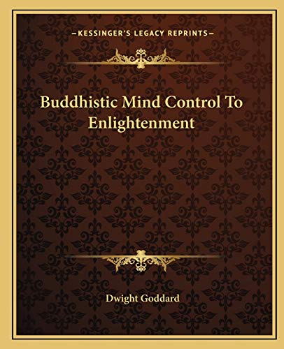 Buddhistic Mind Control To Enlightenment (1162903279) by Dwight Goddard