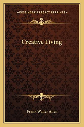 9781162903293: Creative Living