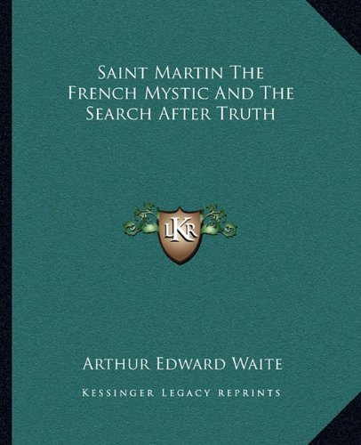 9781162903453: Saint Martin the French Mystic and the Search After Truth