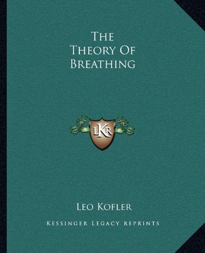 The Theory Of Breathing Kofler, Leo