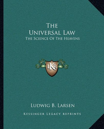 9781162904122: The Universal Law: The Science Of The Heavens