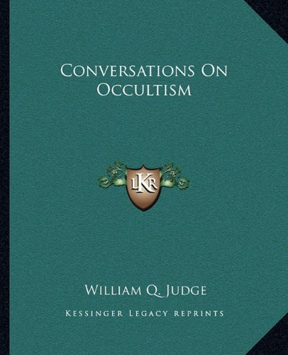 9781162904214: Conversations On Occultism