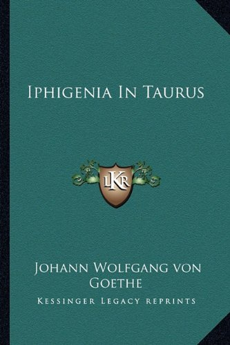 9781162904405: Iphigenia In Taurus