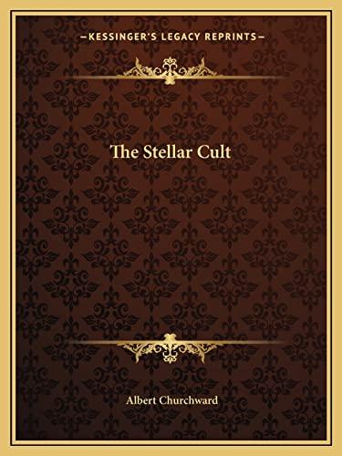 9781162904481: The Stellar Cult