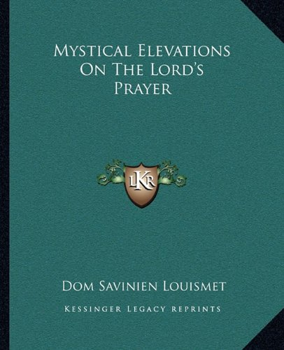 9781162904580: Mystical Elevations On The Lord's Prayer